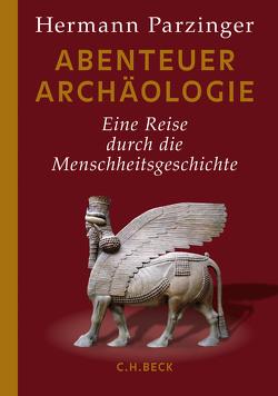 Abenteuer Archäologie von Parzinger,  Hermann