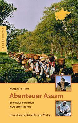 Abenteuer Assam von Franz,  Margarete