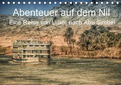 Abenteuer auf dem Nil. Eine Reise von Luxor nach Abu Simbel (Tischkalender 2019 DIN A5 quer) von Wenske,  Steffen