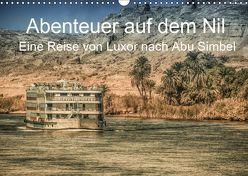 Abenteuer auf dem Nil. Eine Reise von Luxor nach Abu Simbel (Wandkalender 2019 DIN A3 quer) von Wenske,  Steffen