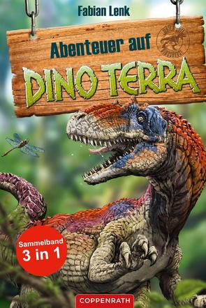 Abenteuer auf Dino Terra – Sammelband 3 in 1 von Goldschalt,  Tobias, Lenk,  Fabian