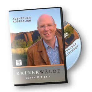 Abenteuer Australien von Wälde,  Rainer