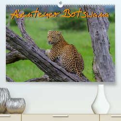 Abenteuer Botswana Afrika – Adventure Botswana (Premium, hochwertiger DIN A2 Wandkalender 2021, Kunstdruck in Hochglanz) von Struckmann,  Frank