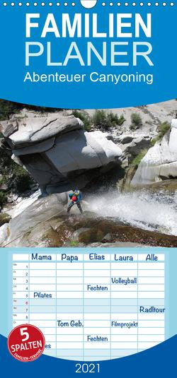 Abenteuer Canyoning – Familienplaner hoch (Wandkalender 2021 , 21 cm x 45 cm, hoch) von Rauch,  Sandra