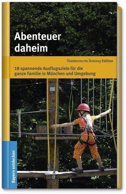 Abenteuer daheim von Henzler,  Claudia, Soyer,  Tom