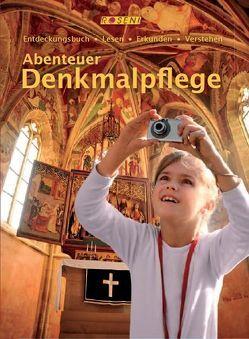 Abenteuer Denkmalpflege von Birker,  Susanne, Plein,  Irene