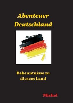 Abenteuer Deutschland von G.,  Michel