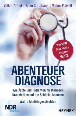 Abenteuer Diagnose von Arend,  Volker, Christians,  Anke, Präkelt,  Volker
