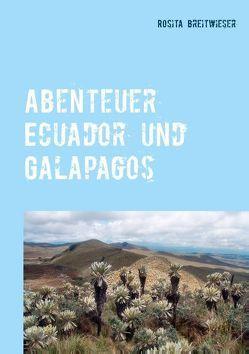 Abenteuer Ecuador und Galapagos von Breitwieser,  Rosita