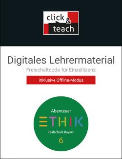 Abenteuer Ethik – Realschule Bayern / Abenteuer Ethik BY click & teach 6 Box