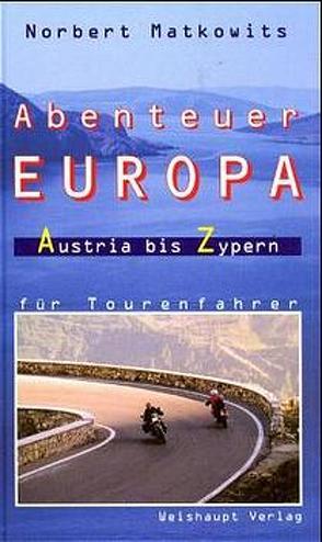 Abenteuer Europa von Matkowits,  Norbert