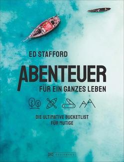 Abenteuer für ein ganzes Leben von Abelshauser,  Gunda, Stafford,  Ed