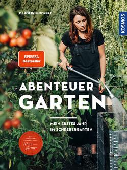 Abenteuer Garten von Engwert,  Carolin