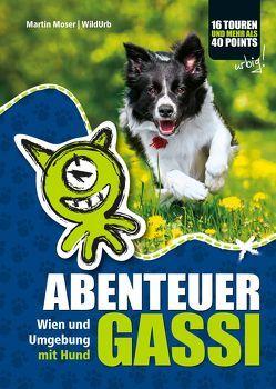 ABENTEUER GASSI von Moser,  Martin