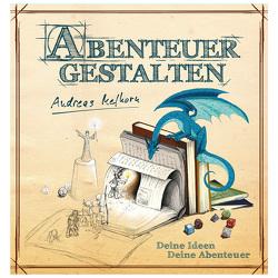 Abenteuer gestalten von Melhorn,  Andreas, Neugebauer,  Daniel