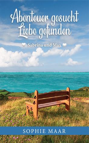 Abenteuer gesucht – Liebe gefunden von Maar,  Sophie