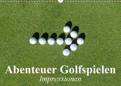 Abenteuer Golfspielen. Impressionen (Wandkalender 2019 DIN A3 quer) von Stanzer,  Elisabeth