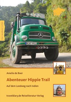Abenteuer Hippie Trail von Boer,  Amelie de