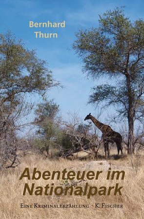 Abenteuer im Nationalpark von Thurn,  Bernhard