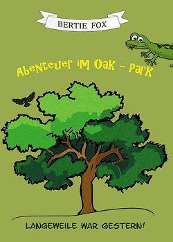 Abenteuer im Oak-Park von Fox,  Bertie