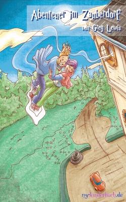 Abenteuer im Zauberdorf von Lewis,  Greg