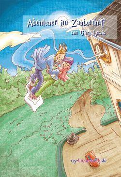 Abenteuer im Zauberdorf von Bonuel,  Roberto, Lewis,  Greg