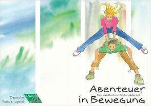 Abenteuer in Bewegung von Metz,  Andrea