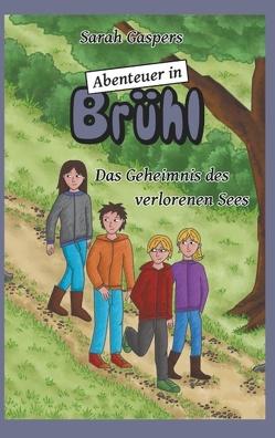 Abenteuer in Brühl – Das Geheimnis des verlorenen Sees von Gaspers,  Sarah