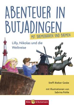 Abenteuer in Butjadingen und Bremerhaven von Bieber-Geske,  Steffi, Pohle,  Sabrina