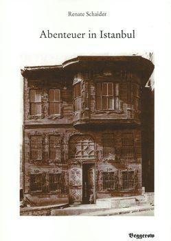 Abenteuer in Istanbul von Aydogar,  Özer, Schaider,  Renate