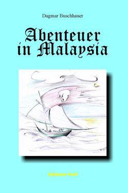 Abenteuer in Malaysia von Buschhauer,  Dagmar