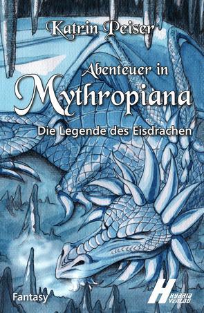 Abenteuer in Mythropiana von Peiser,  Katrin