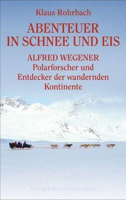 Abenteuer in Schnee und Eis von Rohrbach,  Klaus
