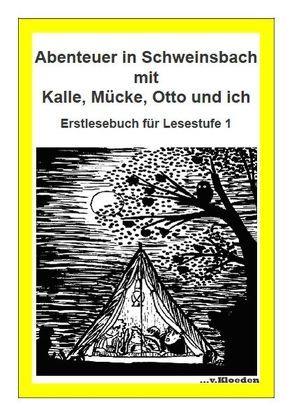 Abenteuer in Schweinsbach mit Kalle, Mücke, Otto und ich von Müller,  Irene, Müller,  Rudolf