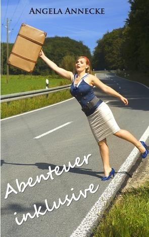 Abenteuer inklusive von Annecke,  Angela