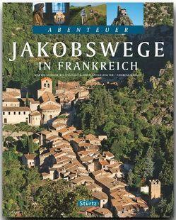 Abenteuer Jakobswege in FRANKREICH von Drouve,  Andreas, Schulte-Kellinghaus,  Martin, Spiegelhalter,  Erich