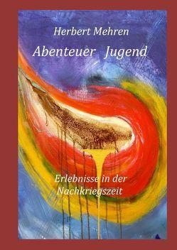 Abenteuer Jugend von Mehren,  Herbert
