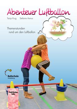 Abenteuer Luftballon von Asmus,  Stefanie, Krug,  Tanja