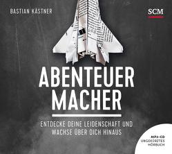 Abenteuer Macher – Hörbuch (MP3) von Kästner,  Bastian