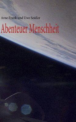 Abenteuer Menschheit von Frank,  Arne, Seidler,  Uwe