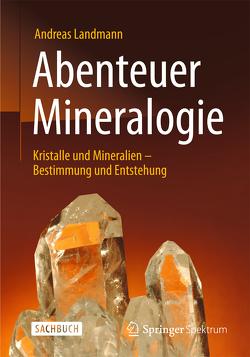 Abenteuer Mineralogie von Landmann,  Andreas
