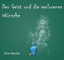 Abenteuer mit dem Geist aus der Heizung / Der Geist und die verlorenen Wünsche von Wandelt,  Dina