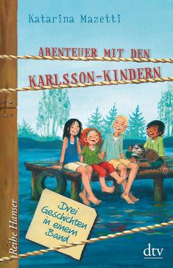 Abenteuer mit den Karlsson-Kindern von Mazetti,  Katarina, Stohner,  Anu