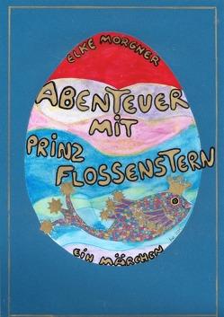 Abenteuer mit Prinz Flossenstern von Morgner,  Elke