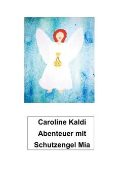 Abenteuer mit Schutzengel Mia von Korte,  Andrea