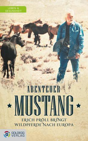 Abenteuer Mustang von Lechner,  Friederike-Anna, Pröll,  Erich