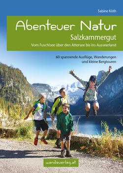 Abenteuer Natur Salzkammergut von Köth,  Sabine