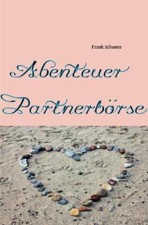 Abenteuer Partnerbörse von Schuster,  Frank