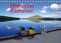 Abenteuer Radreisen (Tischkalender 2018 DIN A5 quer) von Pantke,  Reinhard