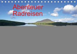 Abenteuer Radreisen (Tischkalender 2019 DIN A5 quer) von Pantke,  Reinhard